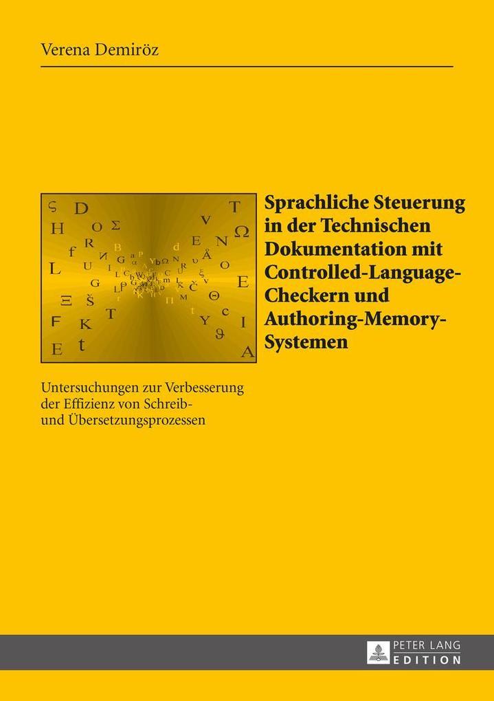 Sprachliche Steuerung in der Technischen Dokumentation mit Controlled-Language-Checkern und Authoring-Memory-Systemen als Buch (gebunden)