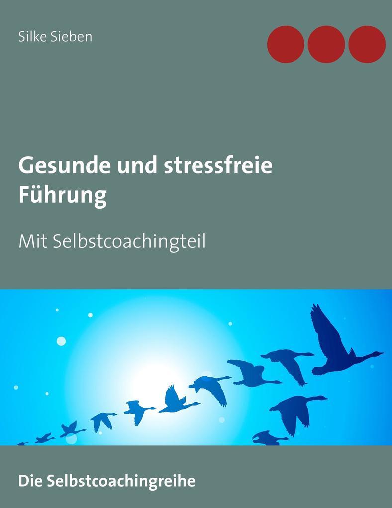 Gesunde und stressfreie Führung als Buch