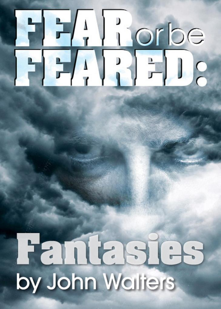 Fear or Be Feared: Fantasies als eBook Download...