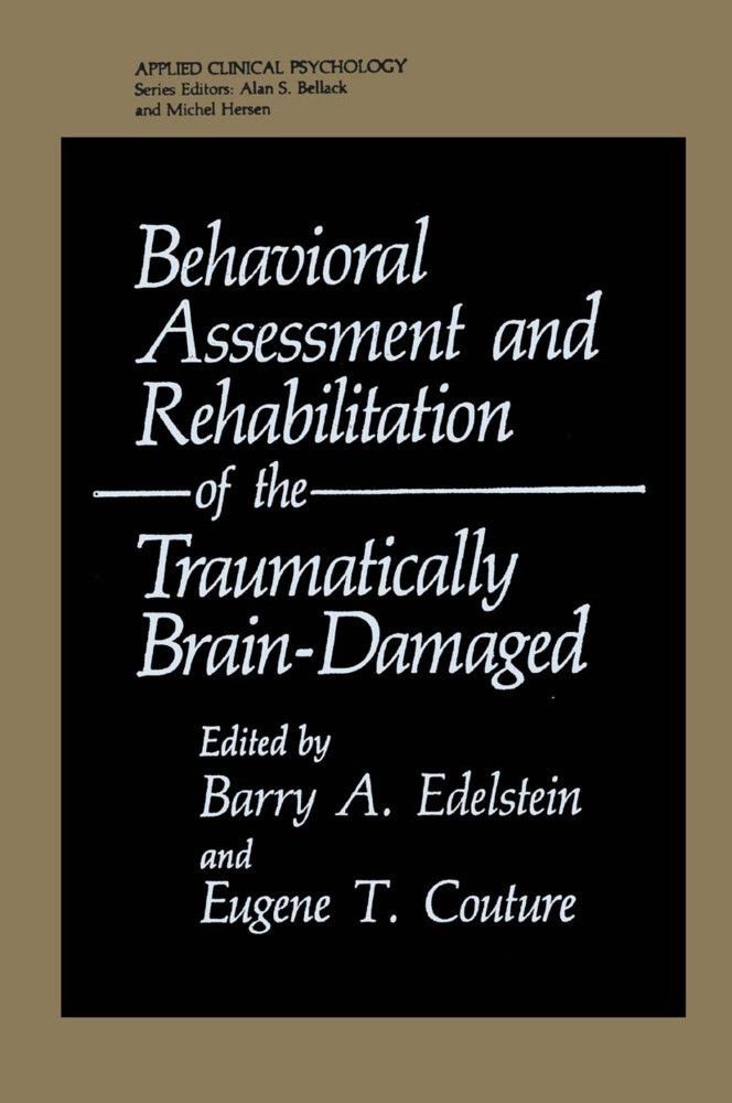 Behavioral Assessment and Rehabilitation of the Traumatically Brain-Damaged als Buch