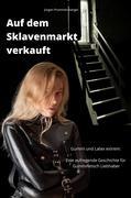 Auf dem Sklavenmarkt verkauft