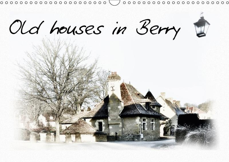 Old houses in Berry (Wall Calendar 2017 DIN A3 ...