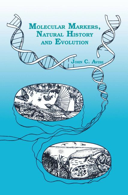 Molecular Markers, Natural History and Evolution als Buch