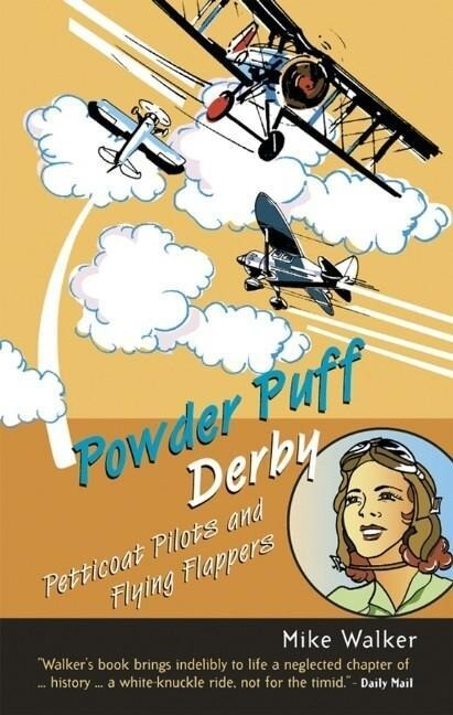 Powder Puff Derby: Petticoat Pilots and Flying Flappers als Buch