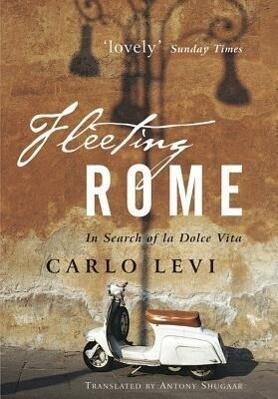 Fleeting Rome: In Search of La Dolce Vita als Buch