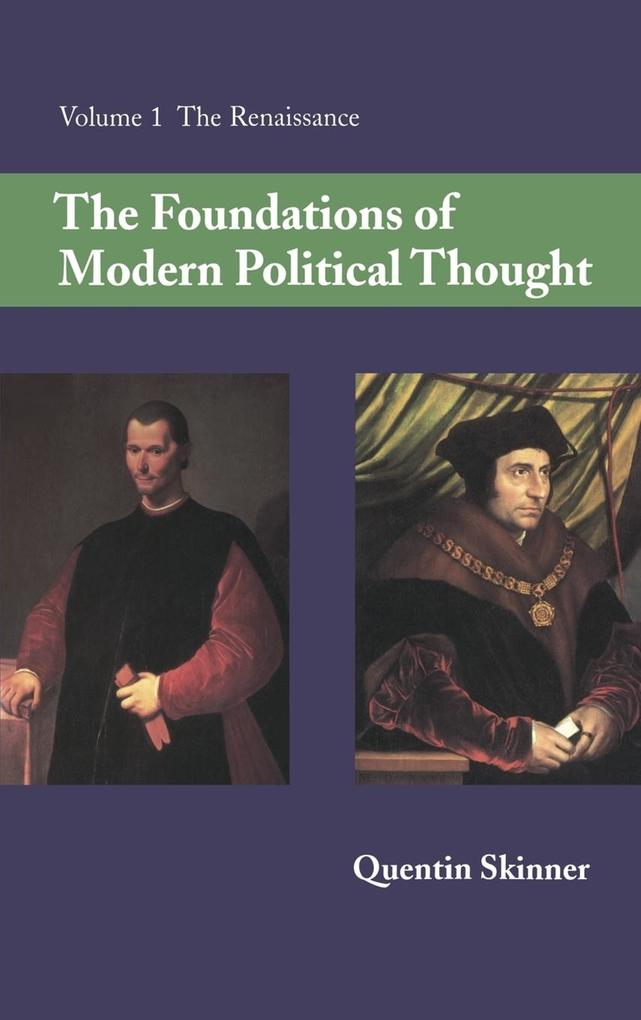 The Foundations of Modern Political Thought: Volume 1, the Renaissance als Buch
