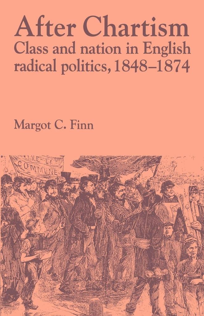 After Chartism: Class and Nation in English Radical Politics 1848 1874 als Buch
