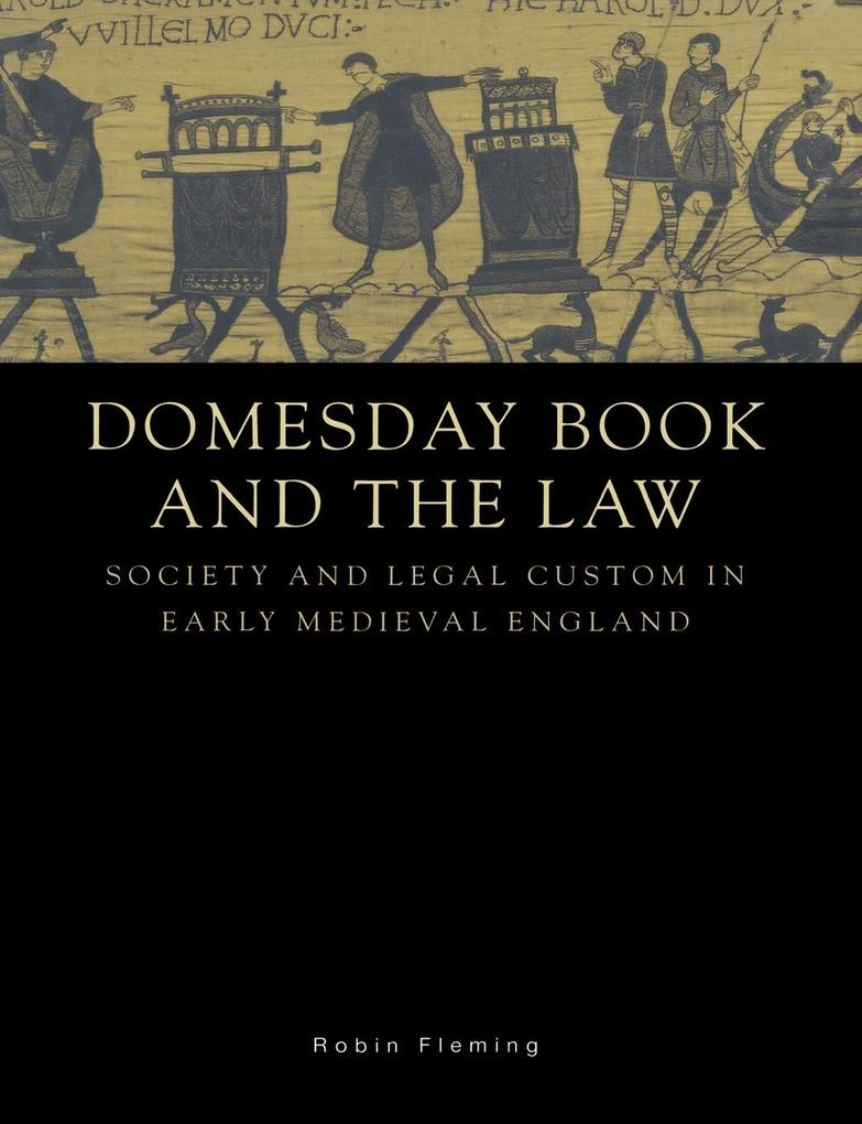 Domesday Book and the Law: Society and Legal Custom in Early Medieval England als Buch