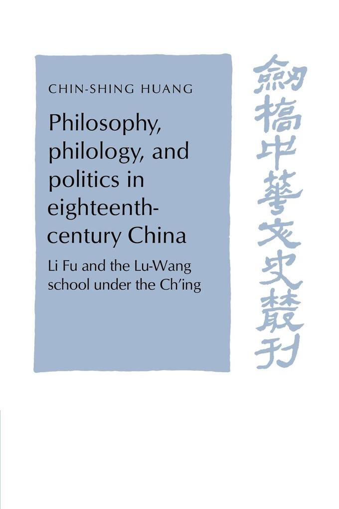 Philosophy, Philology, and Politics in Eighteenth-Century China als Buch