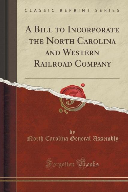 A Bill to Incorporate the North Carolina and We...