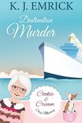 Destination Murder (A Cookie and Cream Cozy Mystery, #2)