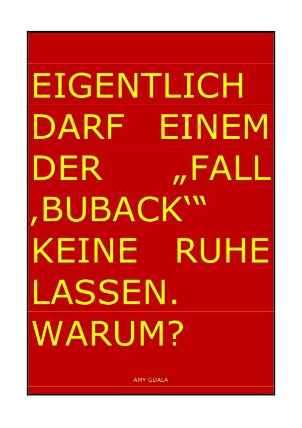 """EIGENLTICH DARF EINEM DER """"FALL 'BUBACK'"""" KEINE RUHE LASSEN. WARUM? als Buch (kartoniert)"""