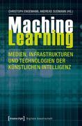 Machine Learning - Medien, Infrastrukturen und Technologien der Künstlichen Intelligenz