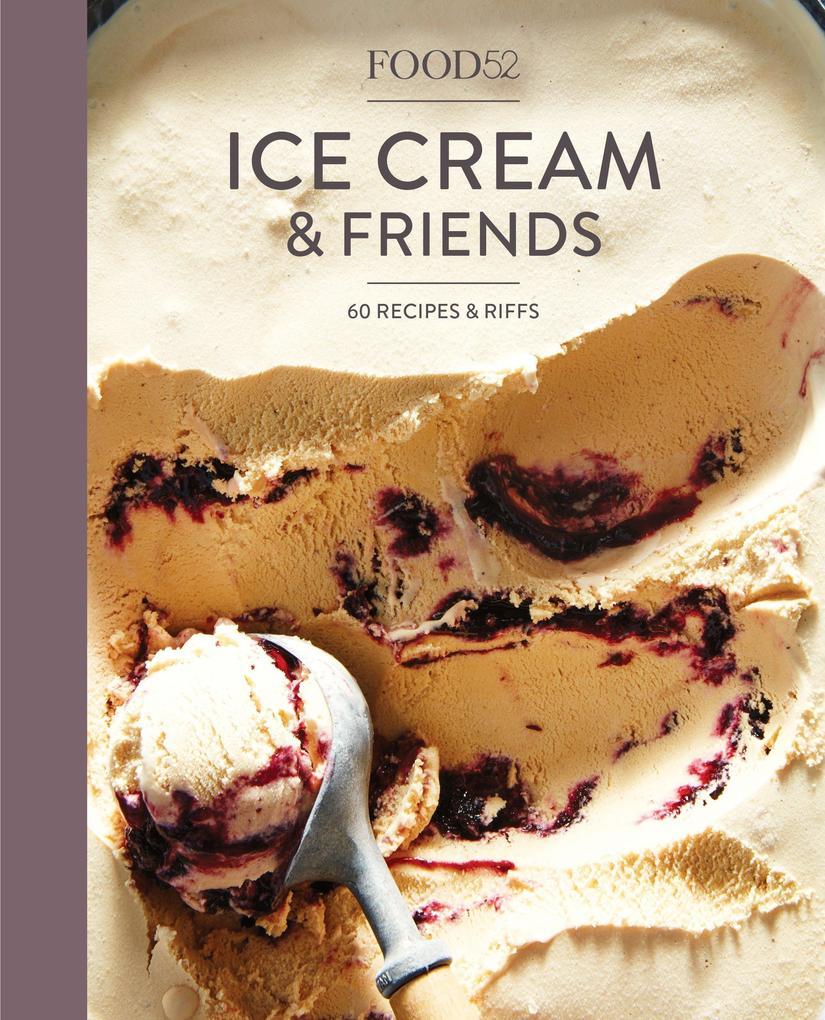 Food52: Ice Cream and Friends als Buch von Edit...