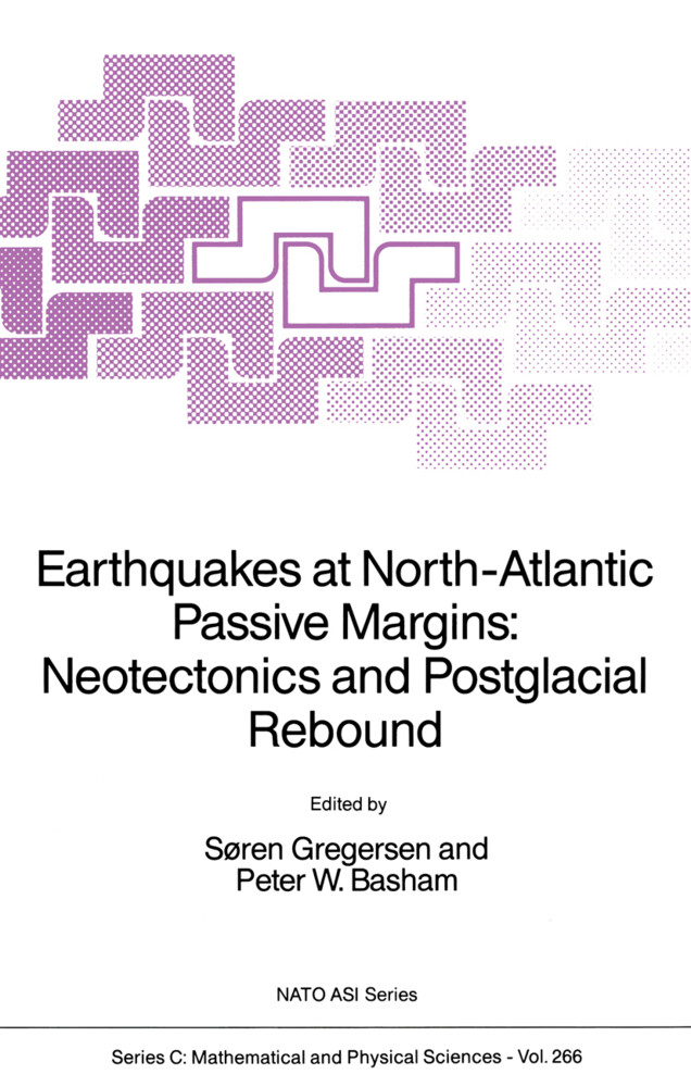 Earthquakes at North-Atlantic Passive Margins: Neotectonics and Postglacial Rebound als Buch