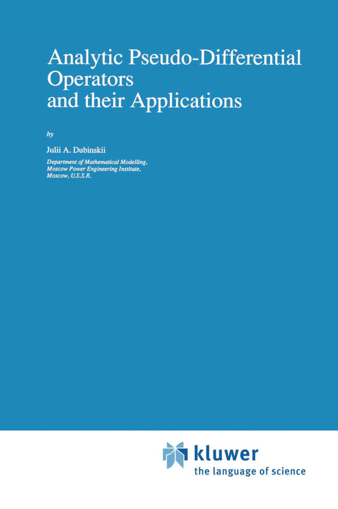 Analytic Pseudo-Differential Operators and their Applications als Buch