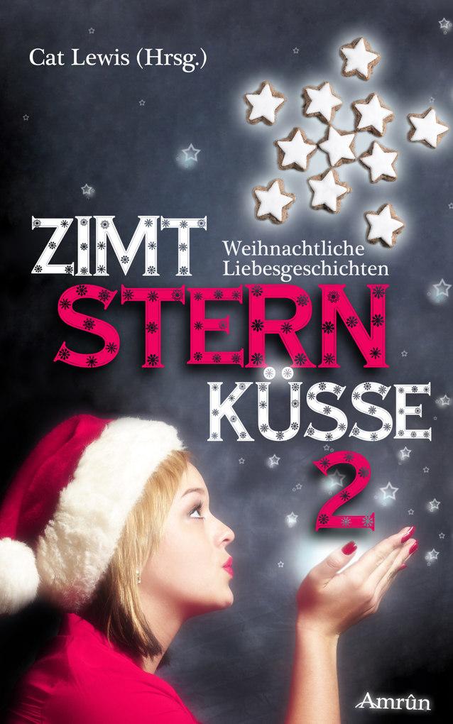 Zimtsternküsse 2: Weihnachtliche Liebesgeschichten als eBook