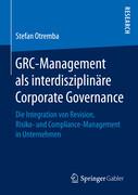 GRC-Management als interdisziplinäre Corporate Governance