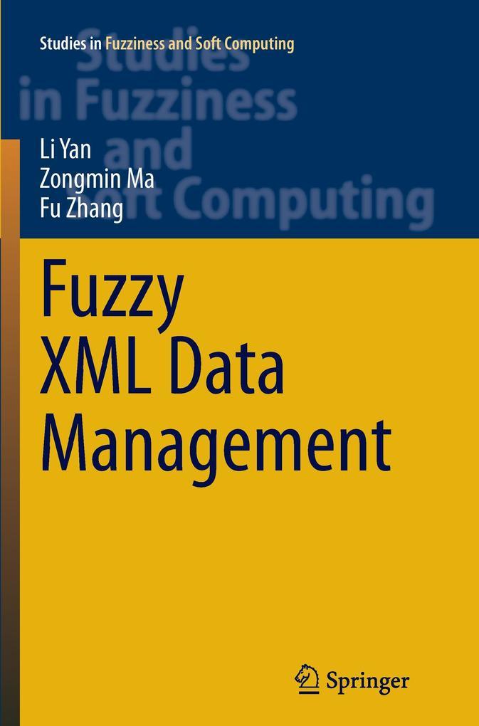 Fuzzy XML Data Management als Buch von Zongmin ...