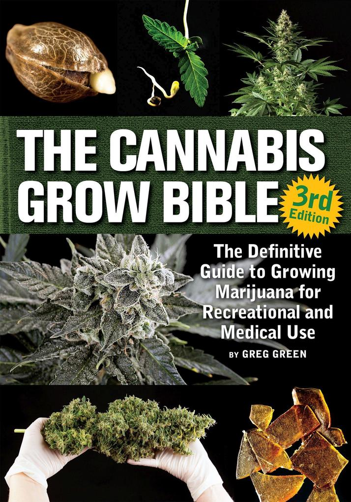 The Cannabis Grow Bible: The Definitive Guide t...