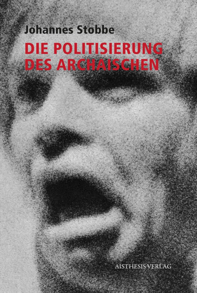 Die Politisierung des Archaischen als Buch von ...