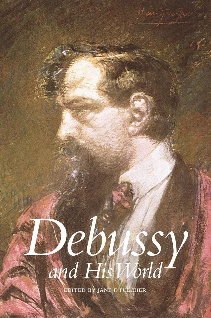 Debussy and His World als eBook Download von