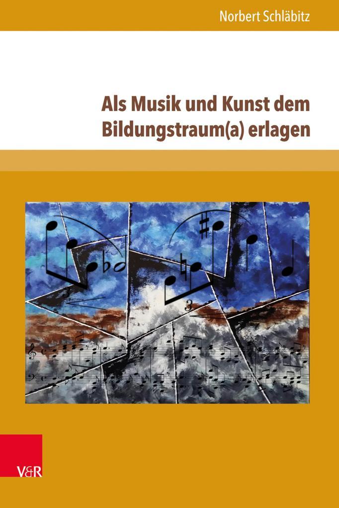 Als Musik und Kunst dem Bildungstraum(a) erlage...