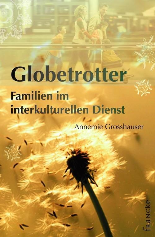 Globetrotter als eBook Download von Annemie Gro...