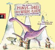 Minus Drei und die wilde Lucy 01 - Der große Vulkan-Wettkampf