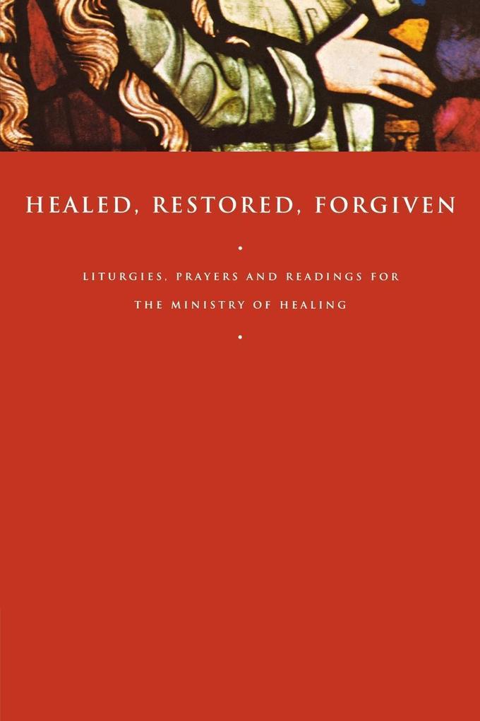 Healed, Restored, Forgiven als Taschenbuch