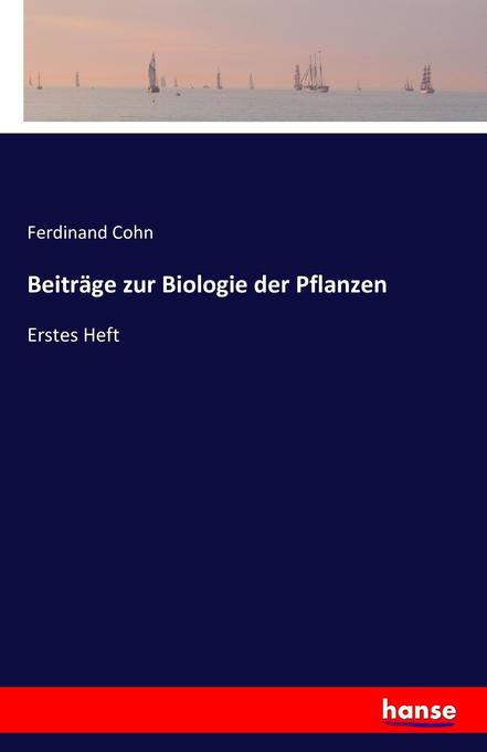 Beiträge zur Biologie der Pflanzen als Buch von