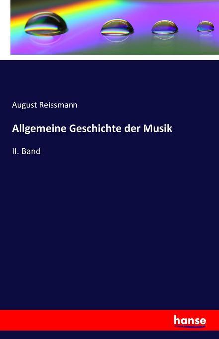 Allgemeine Geschichte der Musik als Buch von Au...