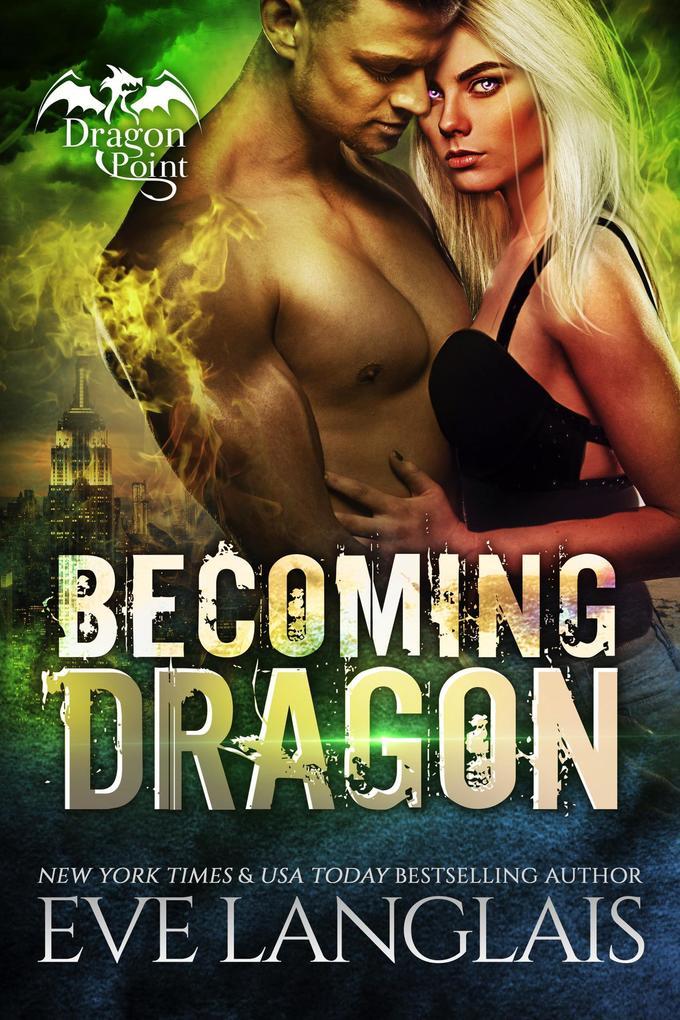 Becoming Dragon (Dragon Point, #1) als eBook
