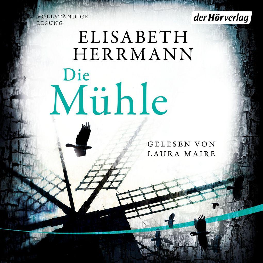 Die Mühle als Hörbuch Download von Elisabeth He...