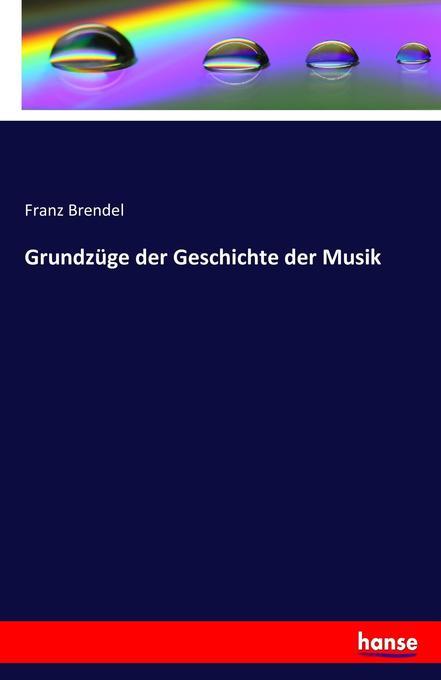 Grundzüge der Geschichte der Musik als Buch von...