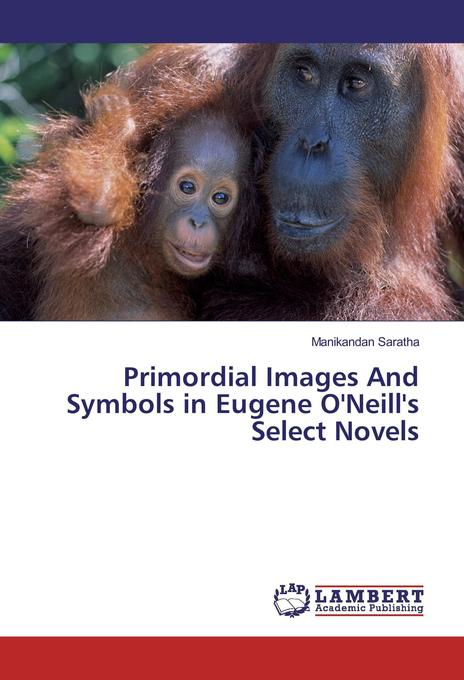 Primordial Images And Symbols in Eugene O´Neill...