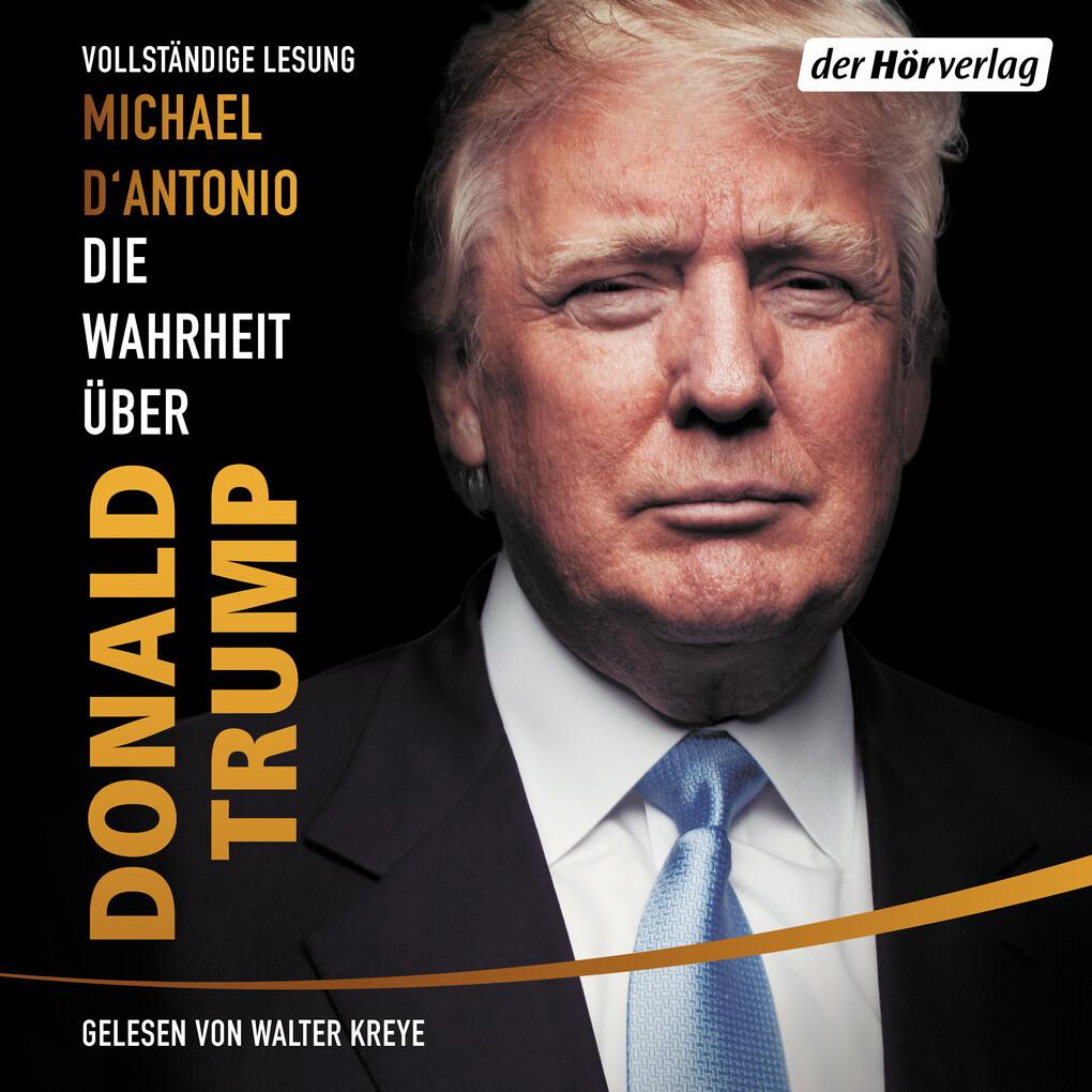 Die Wahrheit über Donald Trump als Hörbuch Download