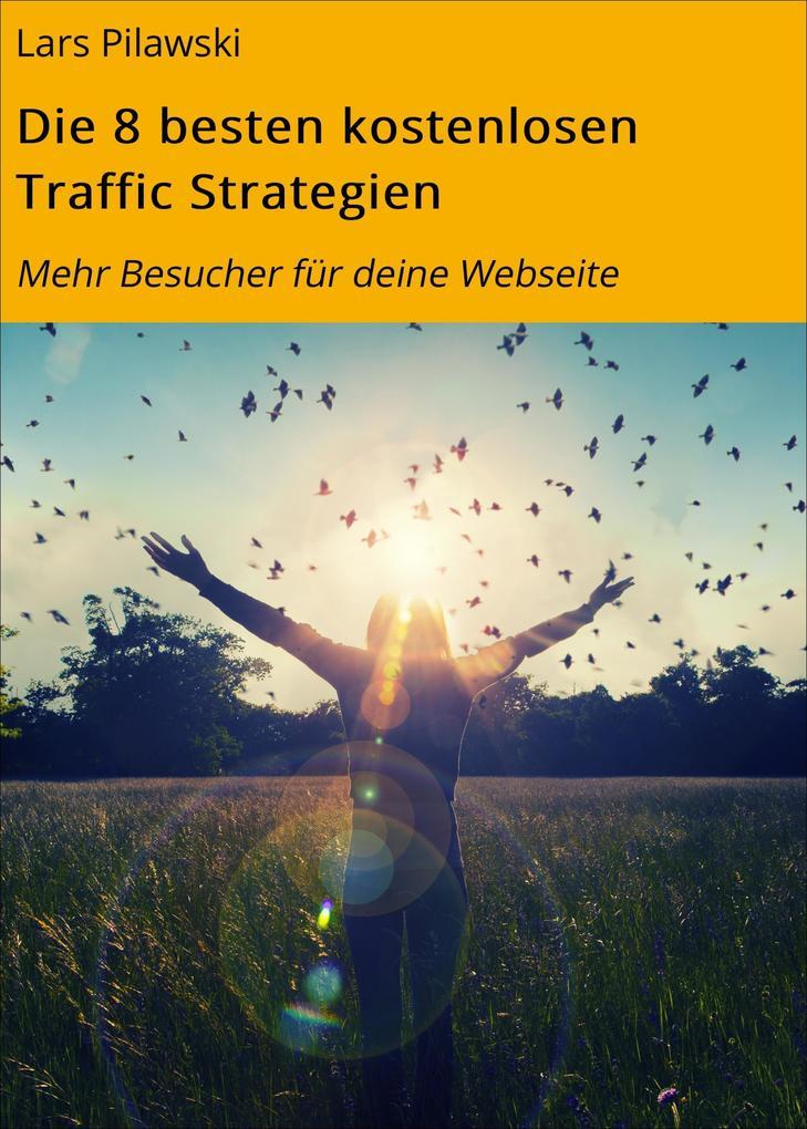 Die 8 besten kostenlosen Traffic Strategien als...