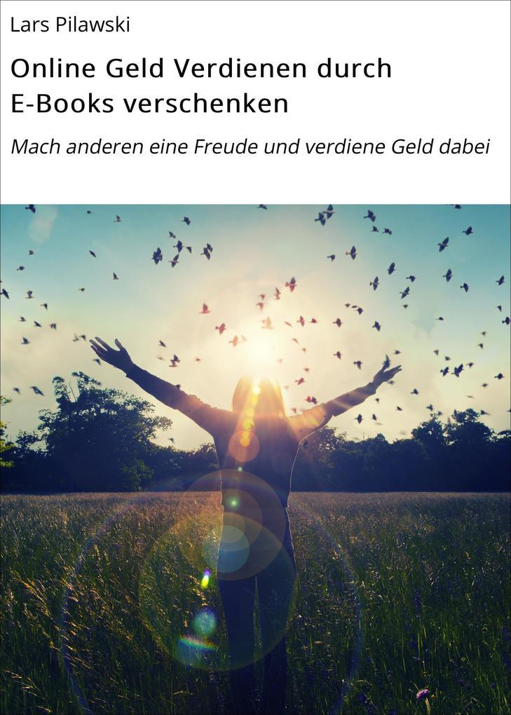 Online Geld Verdienen durch E-Books verschenken...
