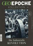 GEO Epoche Kollektion 07/2017 - Die industrielle Revolution