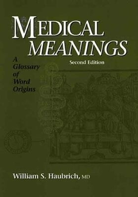 Medical Meanings: A Glossary of Word Origins als Buch