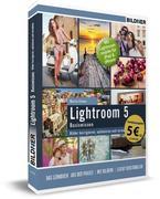 Lightroom 5 - Bilder korrigieren, optimieren, verwalten (Sonderausgabe)