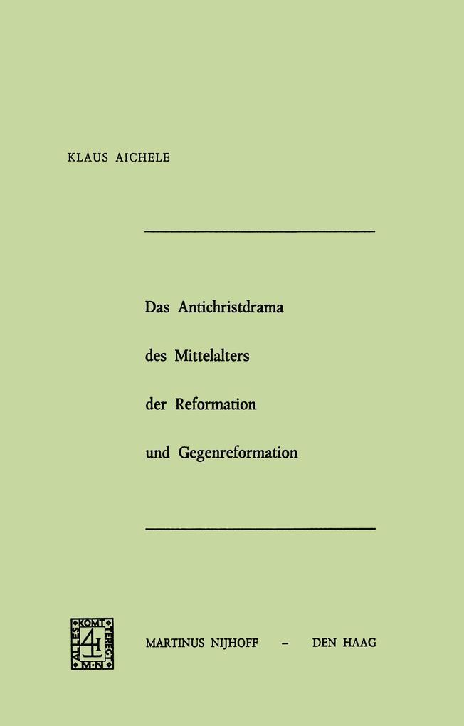 Das Antichristdrama des Mittelalters der Reformation und Gegenreformation als Buch