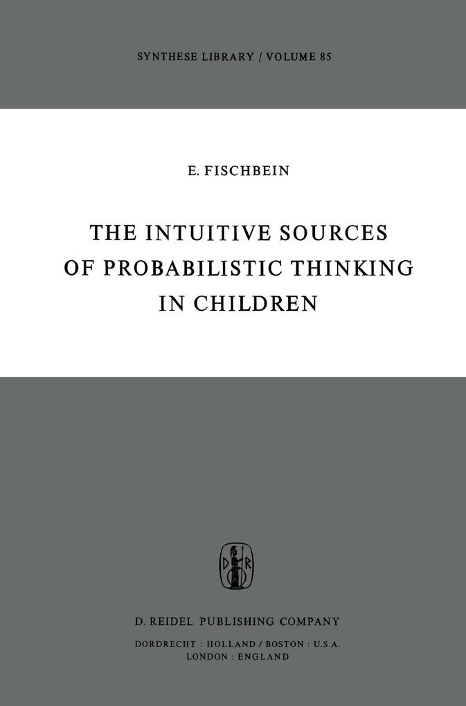 The Intuitive Sources of Probabilistic Thinking in Children als Buch