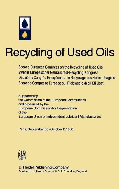 Second European Congress on the Recycling of Used Oils held in Paris, 30 September-2 October, 1980 als Buch