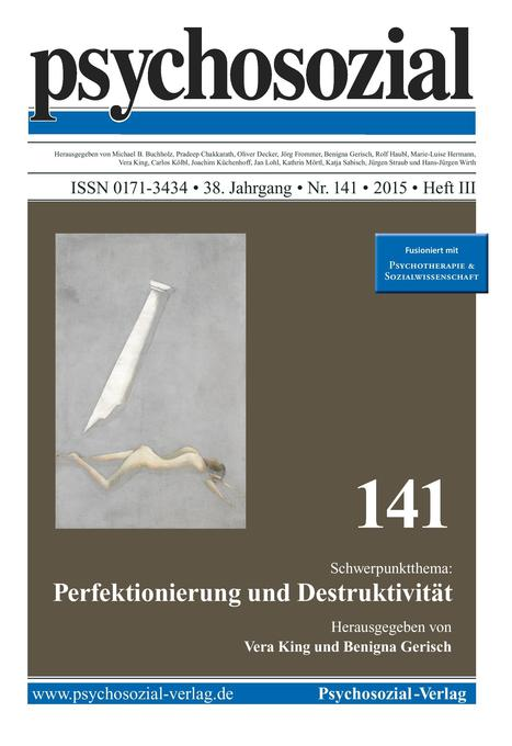 psychosozial 141: Perfektionierung und Destrukt...