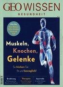 GEO Wissen Gesundheit 05/2017 Muskeln, Knochen, Gelenke