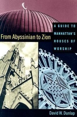 From Abyssinian to Zion: A Guide to Manhattan's Houses of Worship als Taschenbuch
