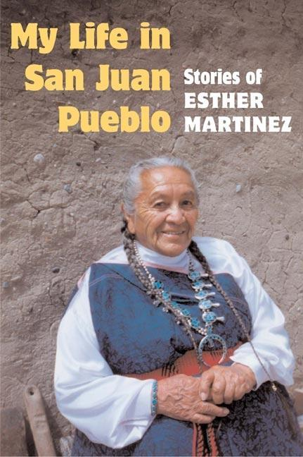 My Life in San Juan Pueblo: Stories of Esther Martinez als Taschenbuch