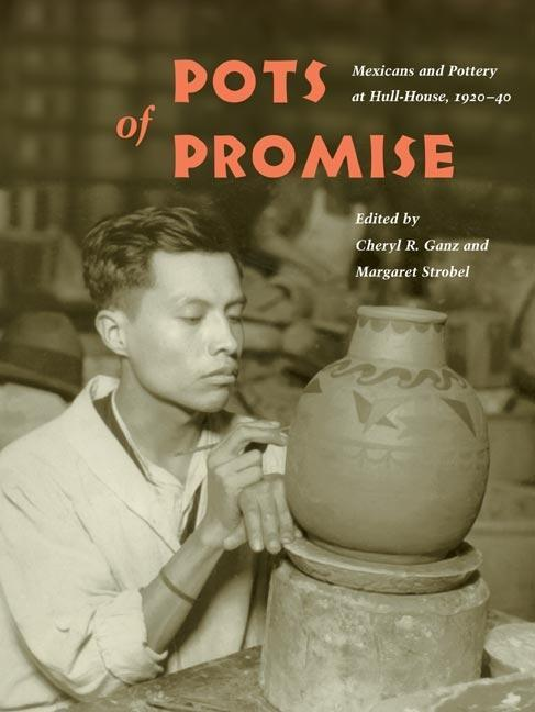 Pots of Promise: Mexicans and Pottery at Hull-House, 1920-40 als Taschenbuch